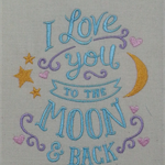 Machine Embroidery Quilt/Craft Block  I Love to the Moon and Back Design