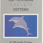 Pattern - Easy - No Pin Machine Applique by Michelle Pullen - Dolphins