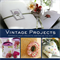 VINTAGE PROJECTS, Craft Projects inspired by the Past,