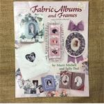 Fabric Albums and Frames by Marti Michell and Sally Paul