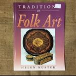 Traditions in Folk Art by Helen Kuster