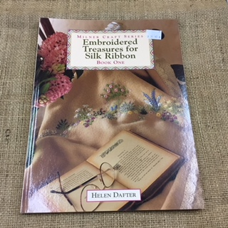 Book - Embroidered Treasures for Silk Ribbon by Helen Dafter Book One