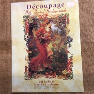 Book - Decoupage with Painted Backgrounds by Val Lade & Nerida Singleton