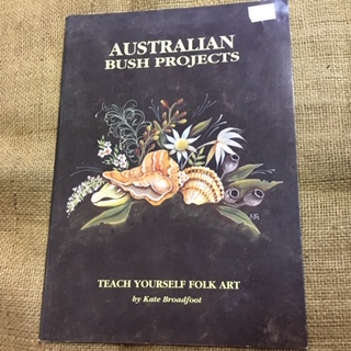 Book - Australian Bush Projects by Kate Broadfoot
