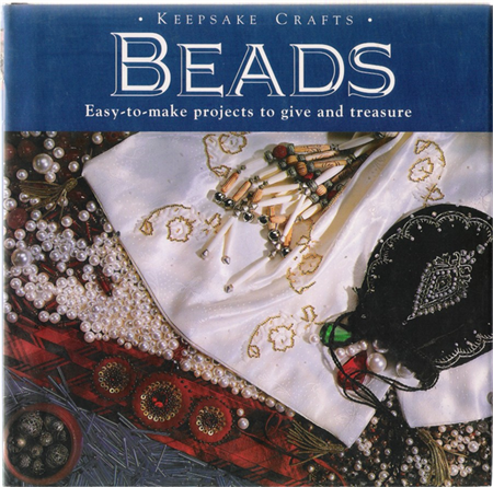 Keepsake Crafts - Beads,Easy-to-make projects to give and treasure,Craft Destash